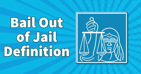 Bail Out of Jail Definition