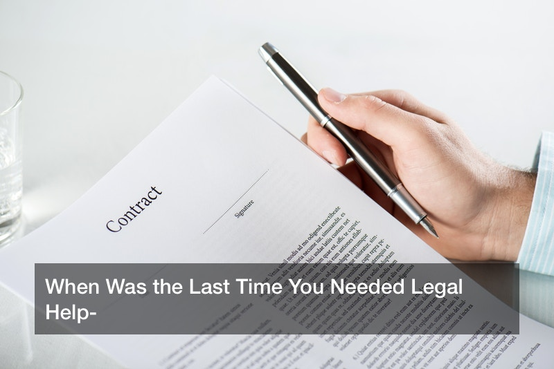 When Was the Last Time You Needed Legal Help?