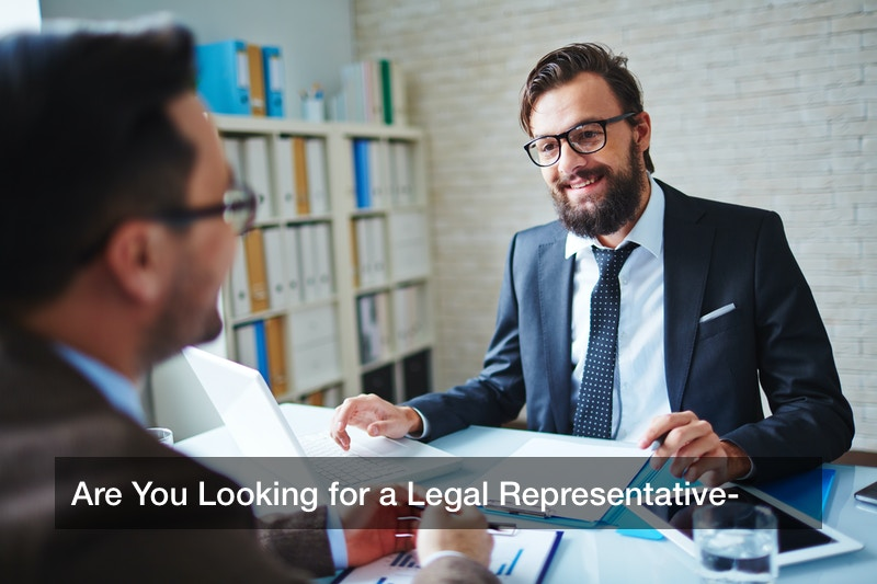 Are You Looking for a Legal Representative?