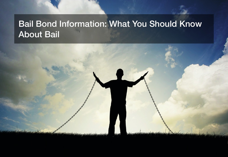 Bail Bond Information: What You Should Know About Bail