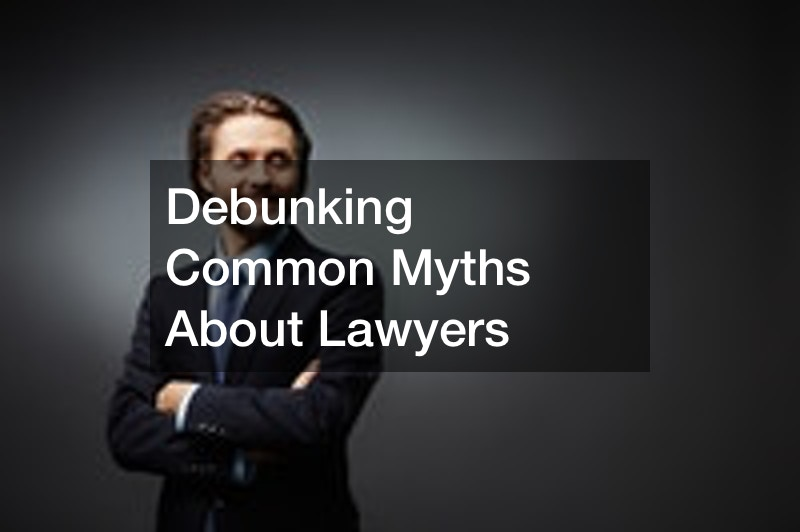 Debunking Common Myths About Lawyers