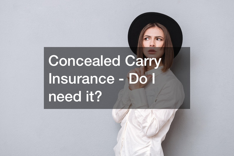 Concealed Carry Insurance – Do I need it?