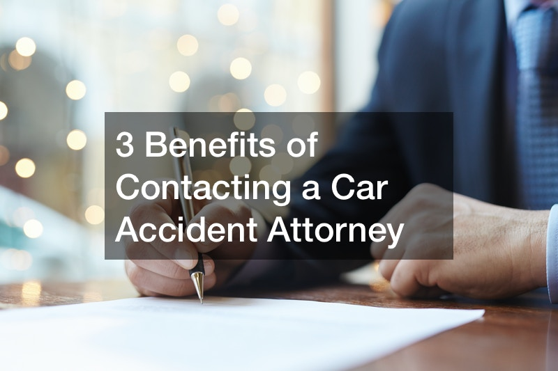 3 Benefits of Contacting a Car Accident Attorney